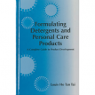 Formulating Detergents and Personal Care Products - Louis Ho Tan Tai - Reprinted 2014 - Softbound - 465 pages