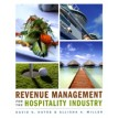 Revenue Management for the Hospitality Industry - David K. Hayes, Allisha Miller - 2011 - paperback